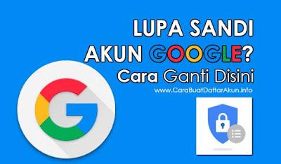 ganti sandi gmail lewat hp jika lupa kata sandi akun google