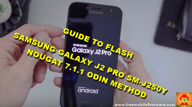 Guide To Flash Samsung Galaxy J2 Pro J250Y Nougat 7.1.1 Odin Method