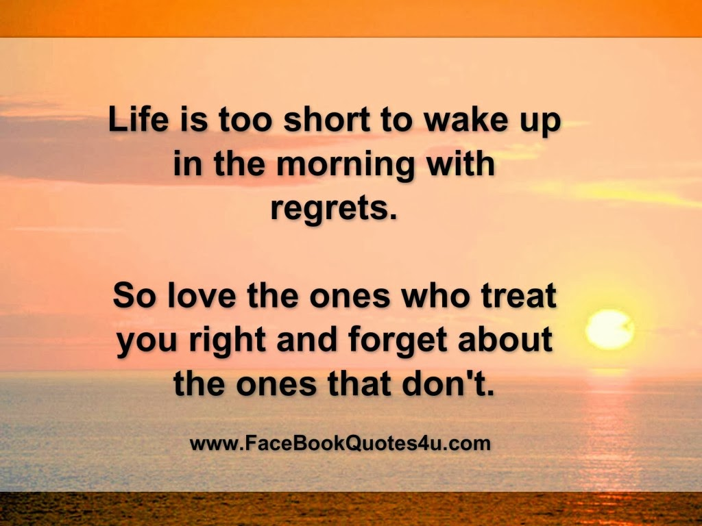 too-short-to-wake-up-in-the-morning-with-regrets-quote-facebook-quotes ...