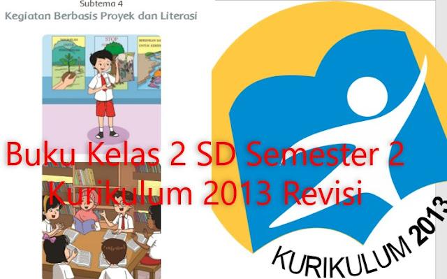 Buku Kelas 2 SD Semester 2  Kurikulum 2013 Revisi