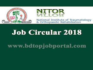National Institute of Traumatology & Orthopaedic Rehabilitation (NITOR) Job Circular 2018