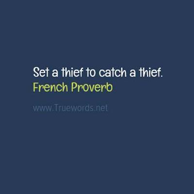 Set a thief to catch a thief.