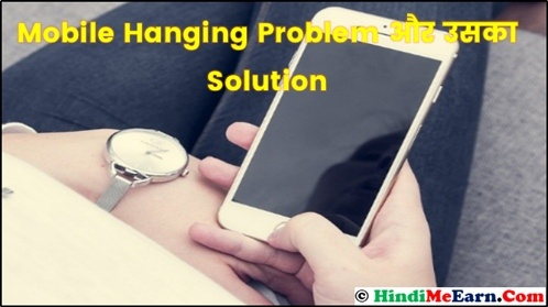 Mobile Hang Problem and Solution