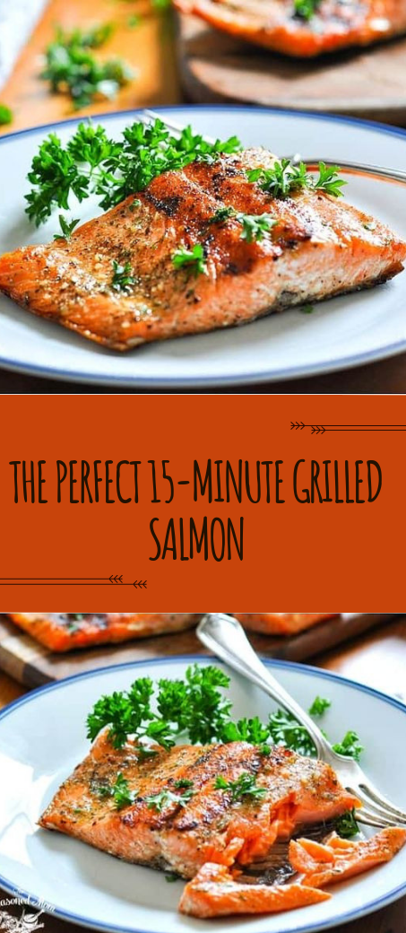 THE PERFECT 15-MINUTE GRILLED SALMON #recipe #healthy