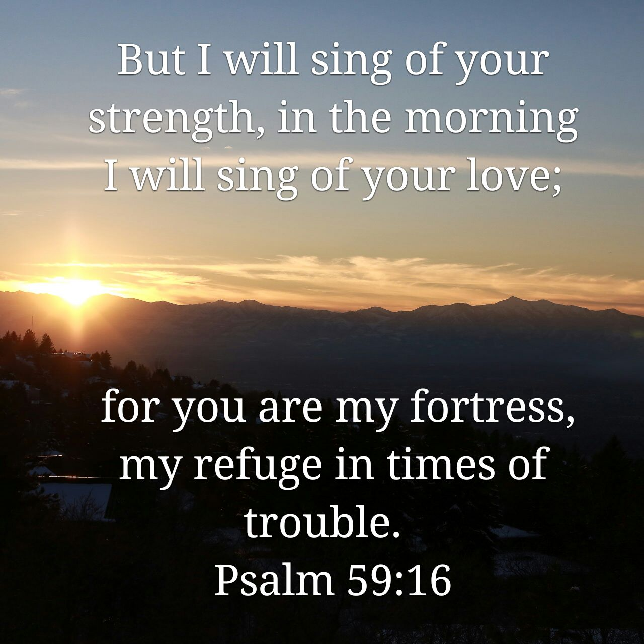 Psalm 59 16 17 But I Will Sing Of Your Strength Yes I: First Fruits Of The Day: Psalm 59:16