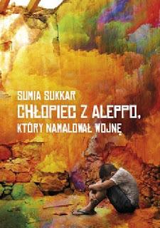 """""""Chłopiec z Aleppo, który namalował wojnę"""" Sumia Sukkar - recenzja"""
