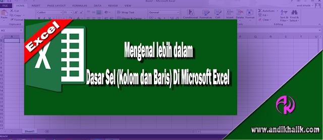 Mengenal lebih dalam Dasar Sel (Kolom dan Baris) Di Microsoft Excel