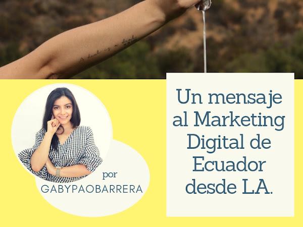 Un mensaje al Marketing Digital de Ecuador desde LA.