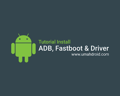 Tutorial Install Adb Fastboot Driver Android