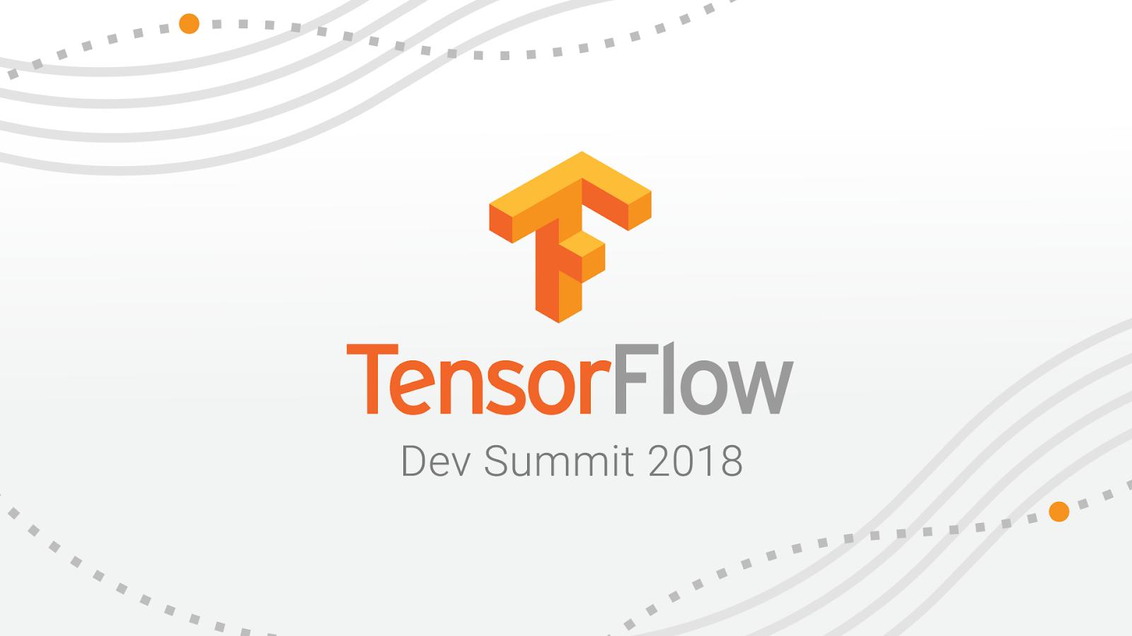 TensorFlow Dev Summit