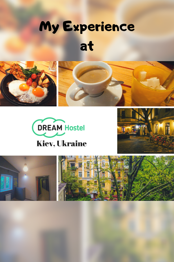May 2017 | Dream Hostel, Kiev, Ukraine (my exprience)