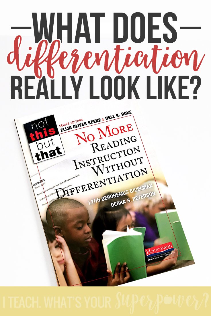 No More Reading Instruction Without Differentiation: Reading differentiation what, why, and how in one small book.