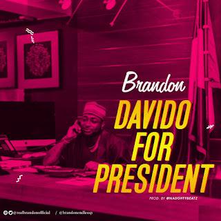 MUSIC: Brandon - Davido For President