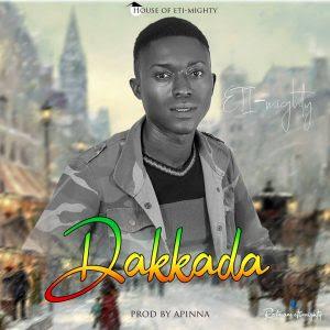NEW MUSIC: Eti-Mighty - Dakkada (prod by Apeena)