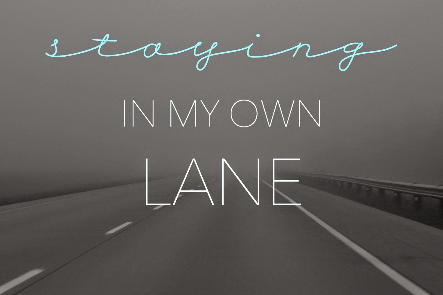 Staying in My Own Lane