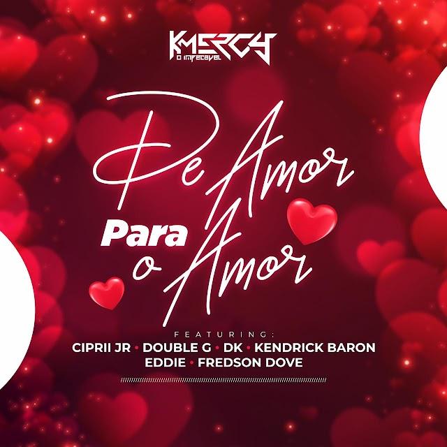 K Mercy & Vários Artistas - De Amor Para Amor (EP)