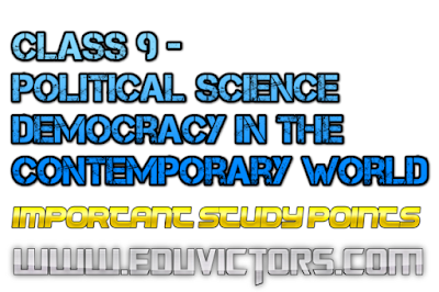 CBSE Class 9 - Chapter 1 - DEMOCRACY IN THE CONTEMPORARY WORLD - Important Study Points (#cbsenotes)(#eduvictors)