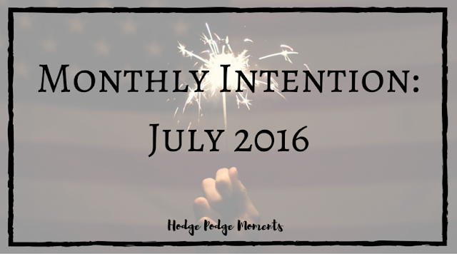 Monthly Intention: July 2016