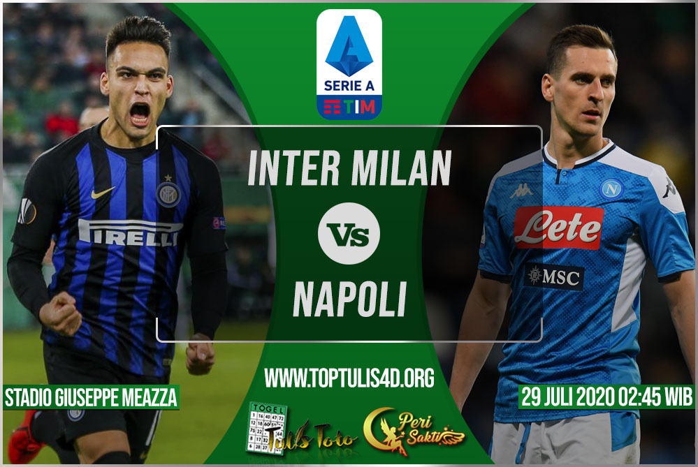 Prediksi Inter Milan vs Napoli 29 Juli 2020
