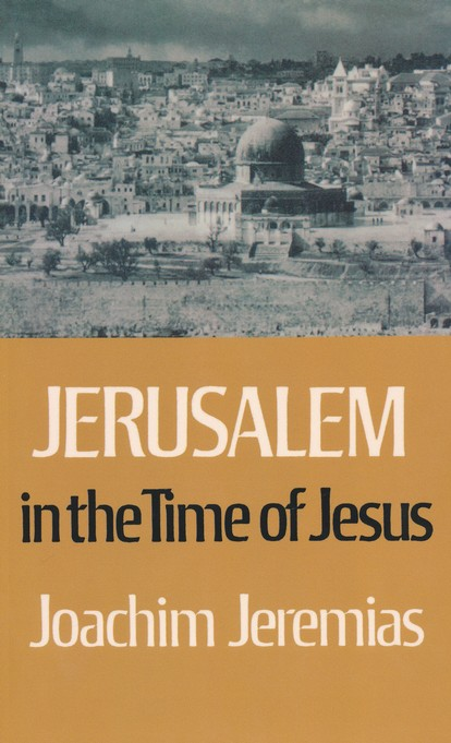 Joachim Jeremias-Jerusalem In The Time Of Jesus-