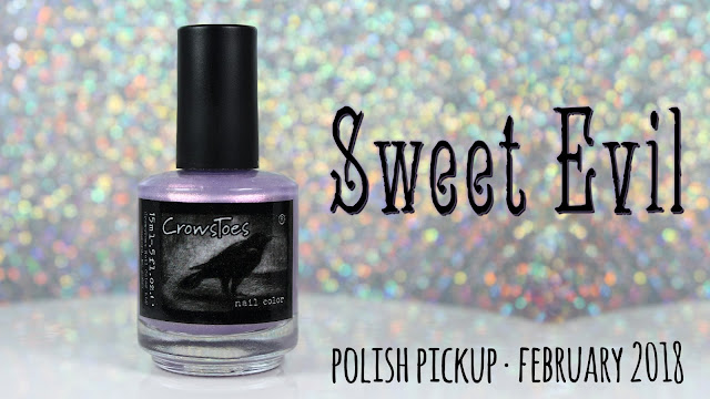 CrowsToes Nail Polish Sweet Evil | Polish Pickup February 2018 | Sugar Rush!