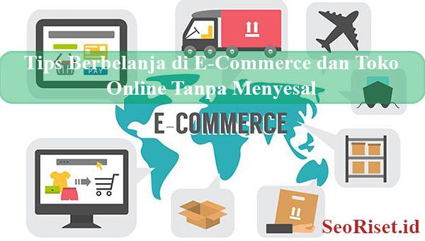 Tips Berbelanja di E-Commerce dan Toko Online Tanpa Menyesal