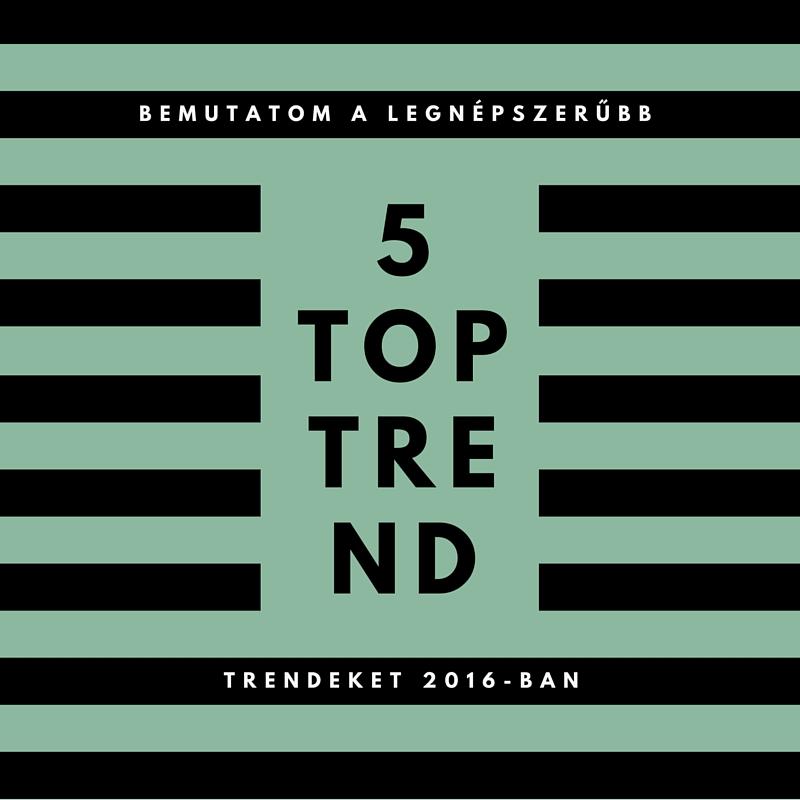 TOP 5 LAKBERENDEZÉSI TREND