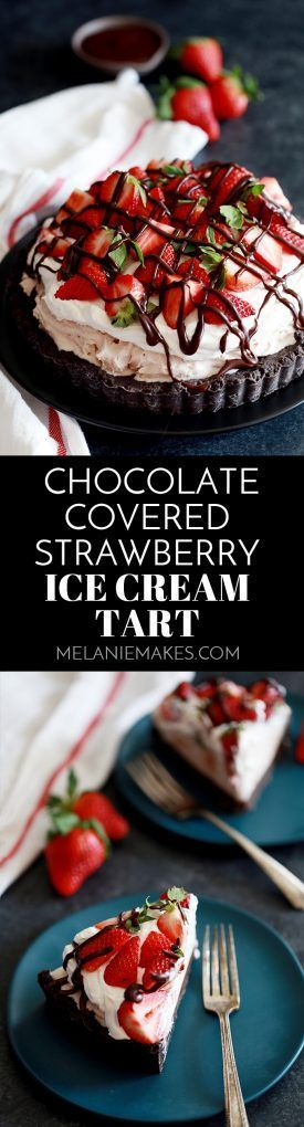 This Chocolate Covered Strawberry Ice Cream Tart is the perfect welcome to warmer temperatures. An Oreo crust is topped with chocolate ganache, strawberry ice cream and whipped topping before being garnished with fresh strawberries and a drizzle of chocolate. #chocolate #strawberry #icecream #tart #nobake #dessert #easydessert
