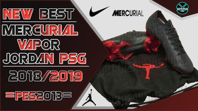 get cheap cd187 c93f1 Nike X Jordan X Psg Mercurial Vapor Boots 2018/19 - PES 2013