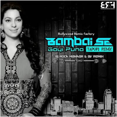 Bambai Se Gayi Puna (Tapori Remix) - DJ Rock ManKar  Av Remix