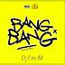 Dj Ciro M - Bang Bang (Original Mix)  [Download]