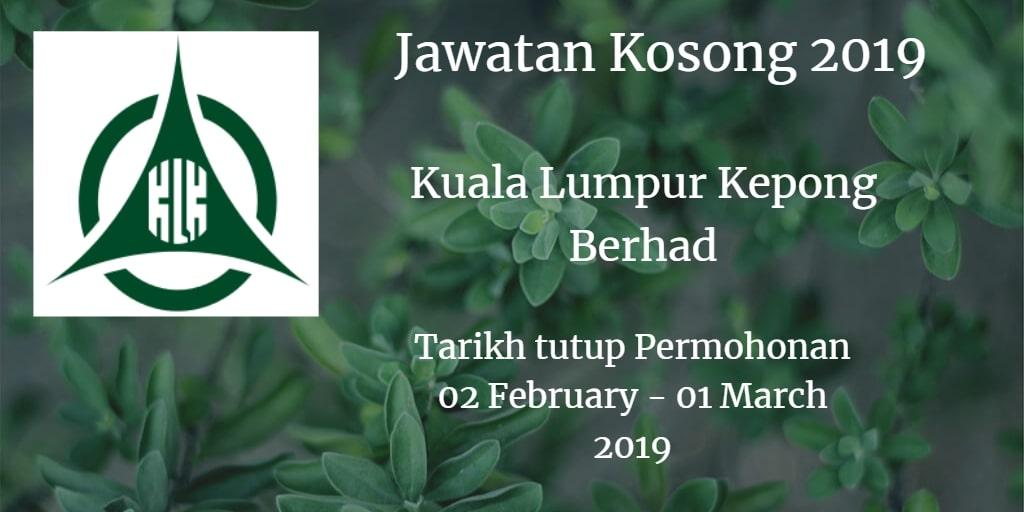 Jawatan Kosong Kuala Lumpur Kepong Berhad 02 February - 01 March 2019
