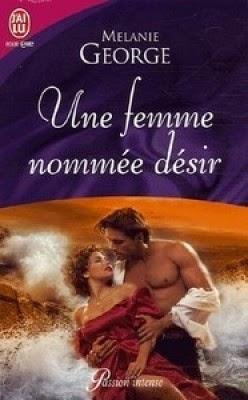 http://lachroniquedespassions.blogspot.fr/2014/07/une-femme-nommee-desir-melanie-george.html