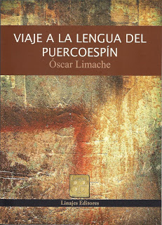 Viaje a la lengua del puercoespín – Oscar Limache