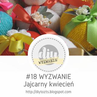 https://diytozts.blogspot.com/2017/04/18-wyzwanie-jajcarny-kwiecien.html