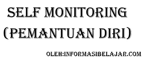 Self-Monitoring (Pemantauan Diri)