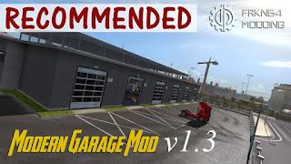 ets2 mods, recommendedmodsets2, Frkn64's Modern Garage Mod, euro truck simulator 2 mods, ets2 realistic mods