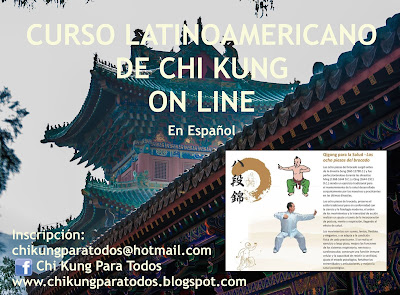 Primer CURSO LATINOAMERICANO de Chi Kung-Qi Gong ON LINE