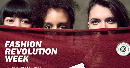 How to get involved with Fashion Revolution Week 2018!