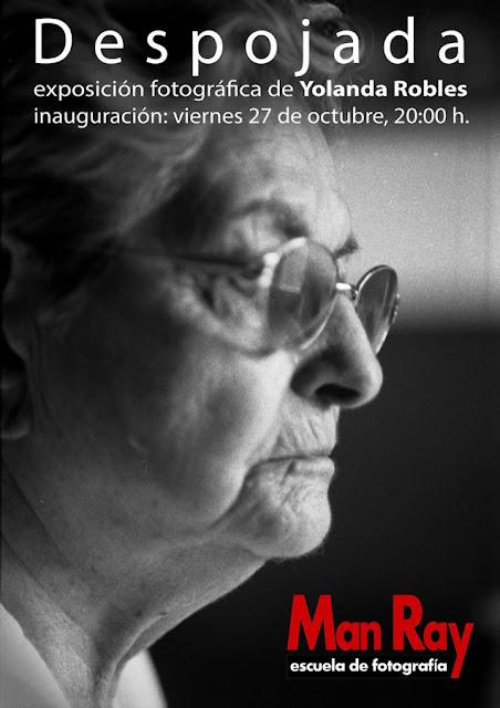 """Despojada"", exposición fotográfica de Yolanda Robles"