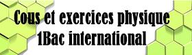 physique 1 bac international -Mécanique-Électricité,Magnétisme,Optique,Chimie générale,Chimie organique