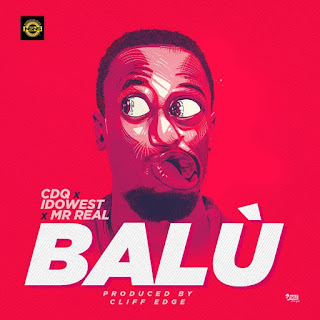CDQ - Balu Ft. Idowest & Mr Real mp3 download