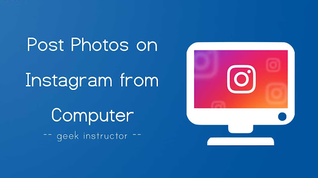 Post photos on Instagram from computer