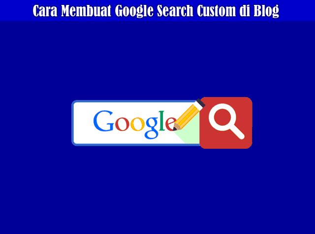 Cara Membuat Google Search Custom di Blog Untuk Menaikkan Earning Adsense