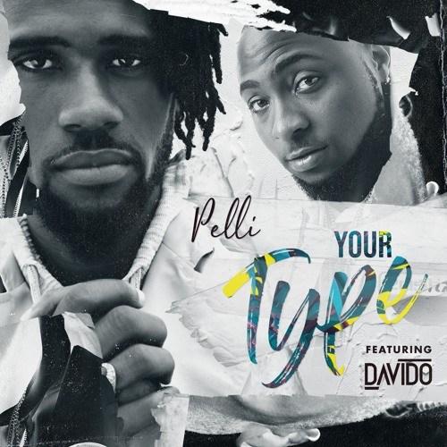 [Download Music] Pelli ft Davido – Your Type