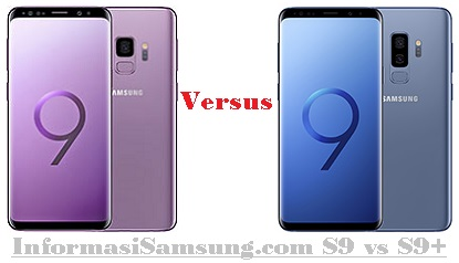 Harga dan Spesifikasi Samsung Galaxy S9 vs S9 Plus
