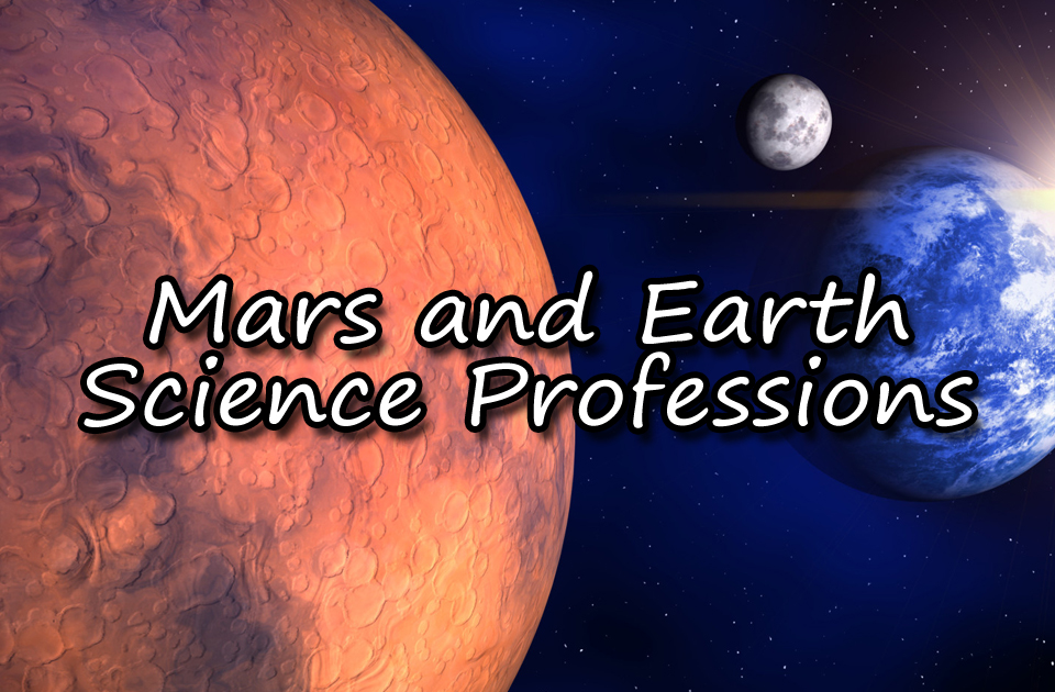 Mars and Earth Science Professions
