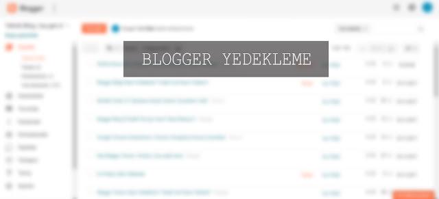 blogger blog yedekleme