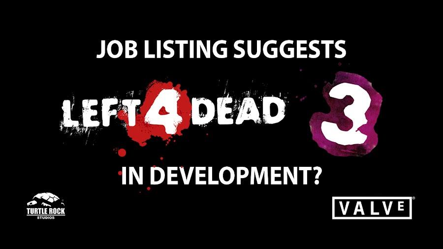 left 4 dead 3 job listing