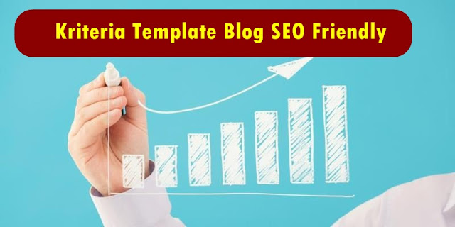 Kriteria Template Blog SEO Friendly, Terbukti Bisa Page One